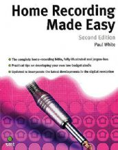 Home Recording Made Easy by Paul White Paperback
